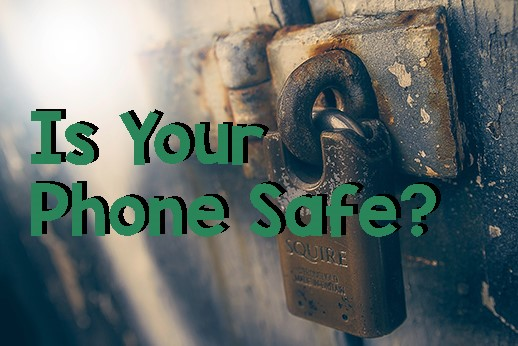 Is your phone safe?