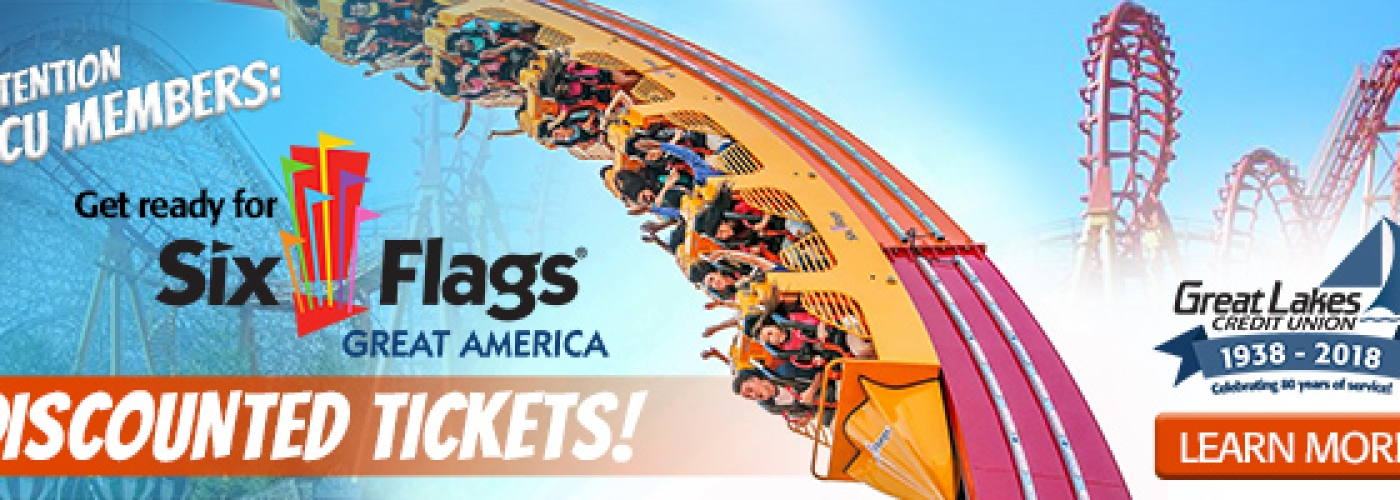 Attention GLCU Members: Get ready for Six Flags Great America Discounted Tickets! Learn More